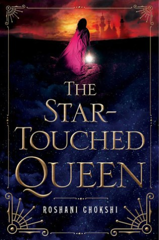 Review: The Star-Touched Queen, Roshani Chokshi