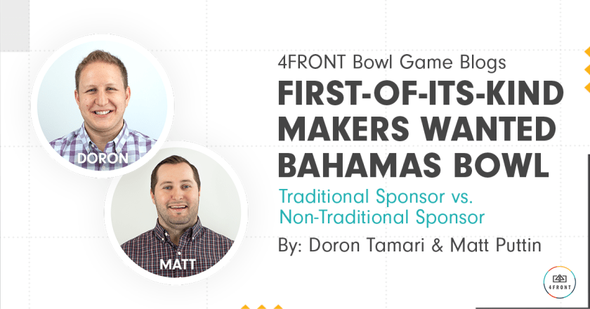 Makers Wanted Bahamas Bowl, MWBB, MWBB success stories, Makers Wanted and 4FRONT, traditional sponsor vs. non-traditional sponsor, doron tamari, matt puttin, matthew puttin, first-of-its-kind Makers Wanted Bahamas Bowl, bowl game blog