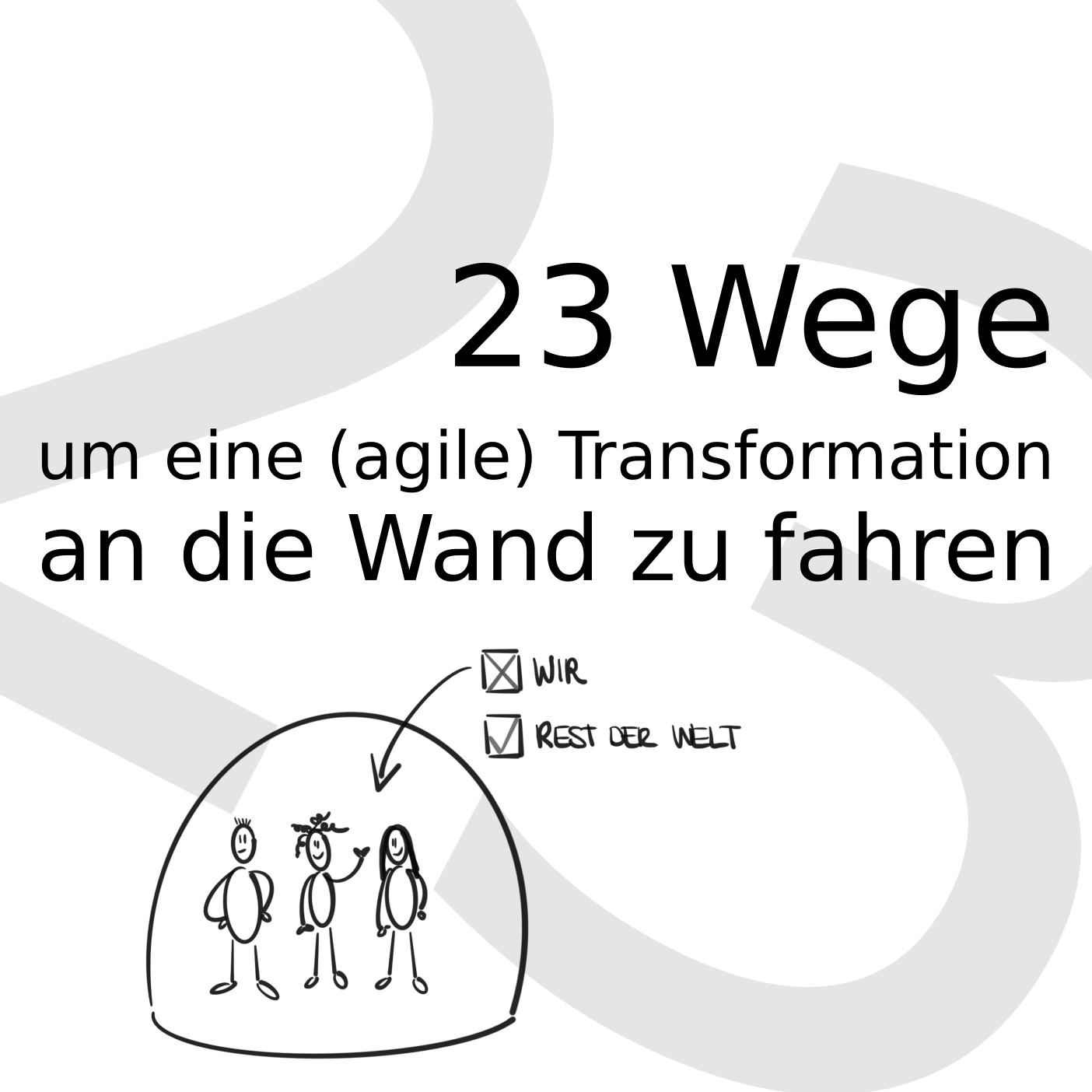 Cover - #teamagile | 23 Wege, um eine (agile) Transformation an die Wand zu fahren.