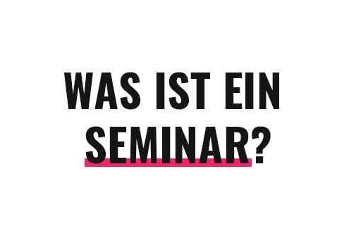 Was ist ein Seminar?