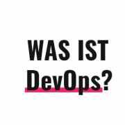 Was ist DevOps?