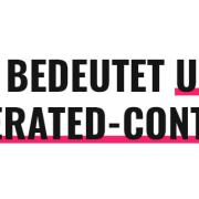 Was bedeutet User-Generated-Content?