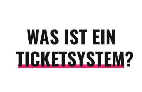 Was ist ein Ticketsystem?
