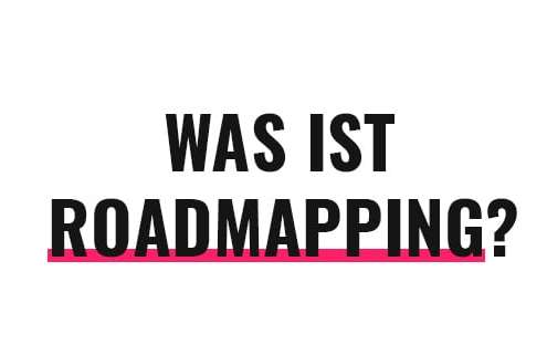Was ist Roadmapping?