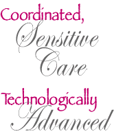 Coordinated Sensitive Care, Technologically Advanced