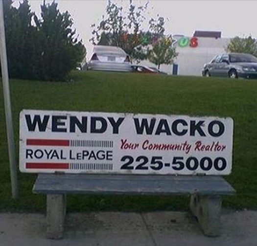 Wendy Wacko Realtor Roya LePage Funny Names Worst Names Bad Names Awkward Family Photos Bad Family Photos Ellen Worst Tattoos Bizarre Names Baby Names Ghetto Names Sexual Innuendos Stupid People Strange WTF