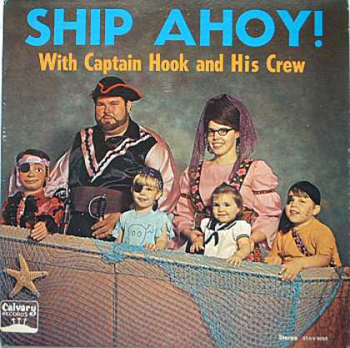 Ship Ahoy With Captain Hook and His Crew Worst album covers bad album covers funny albums lps vinyl classic album art rock gospel big hair worst tattoos funny pictures awkward family photos stupid horrible terrible records awful