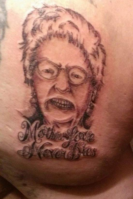 Mothers Love Never Dies ~ 15 Bad Tattoos