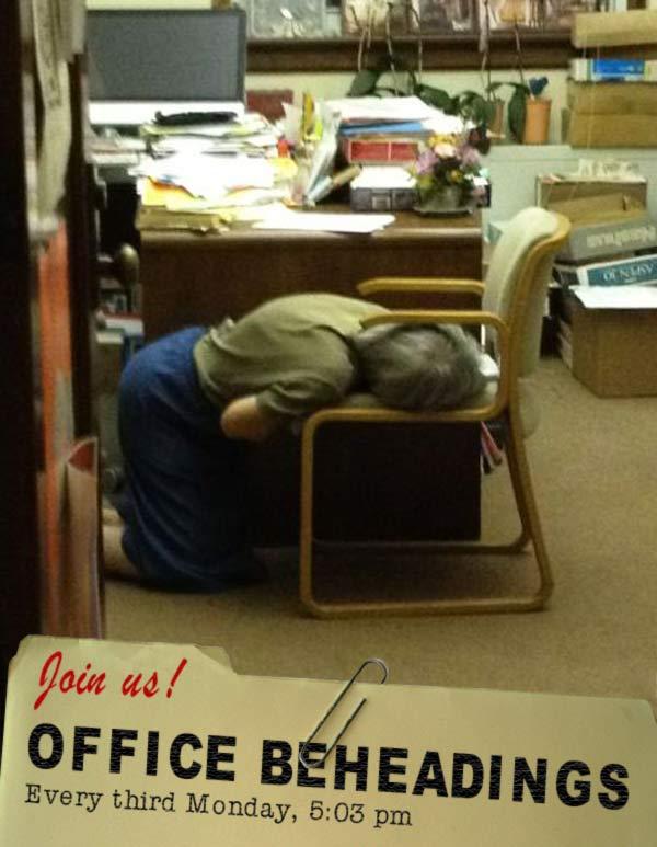 Office Beheadings ~ 16 Funny Pics & Memes