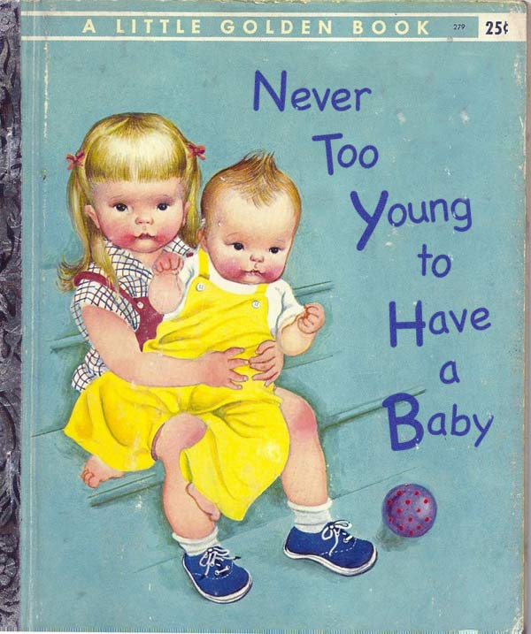 Never Too Young To HAve a Baby ~ 15 More Worst Children's Books