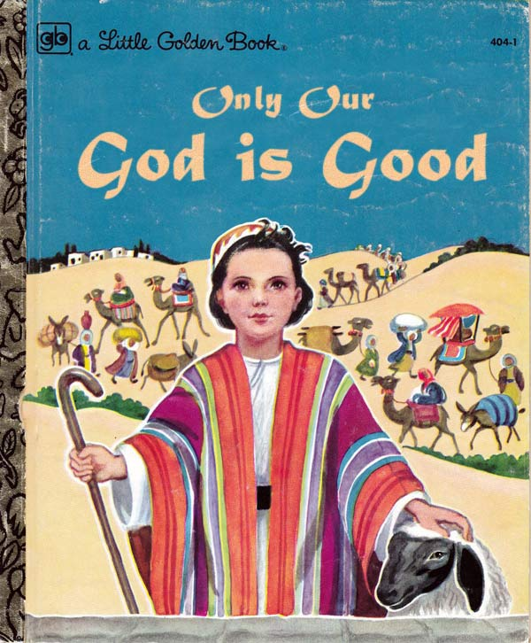 Only Our God is Good ~ 15 More of the Worst Children's Books