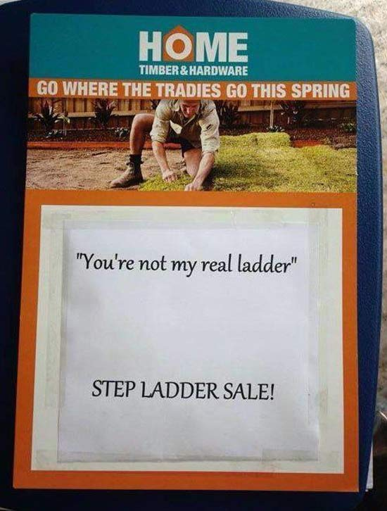 You're Not My Real Ladder ~ Step Ladder Sale ~ Funny Strange Signs