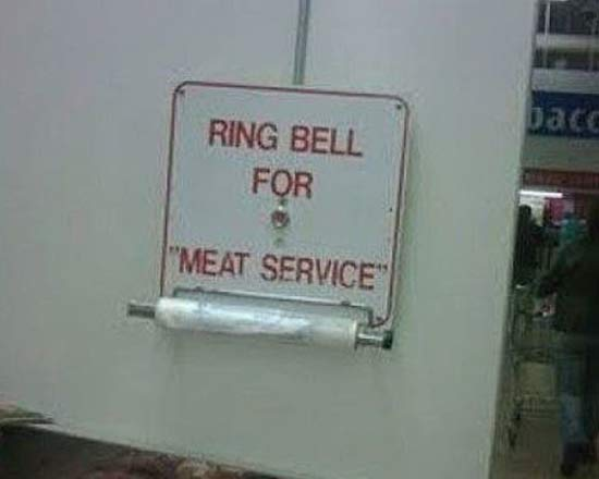 Ring Bell for Meat Service ~ Funny Strange Signs Lost in Translation