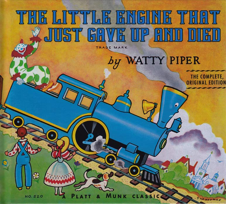The Little Engine That Just Gave Up and Died ~ Classic Inappropriate Bad Children's Books