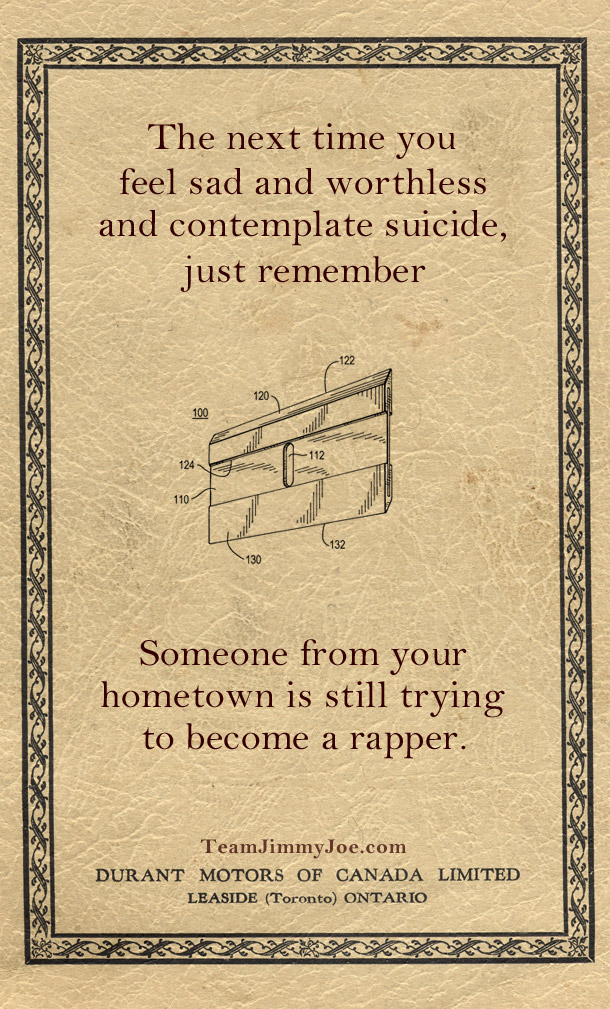 Inspirational quotes for the suicidal, remember, someone in your hometown is trying to become a rapper