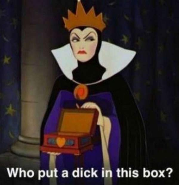 Evil Snow White Queen Who put a dick in this box