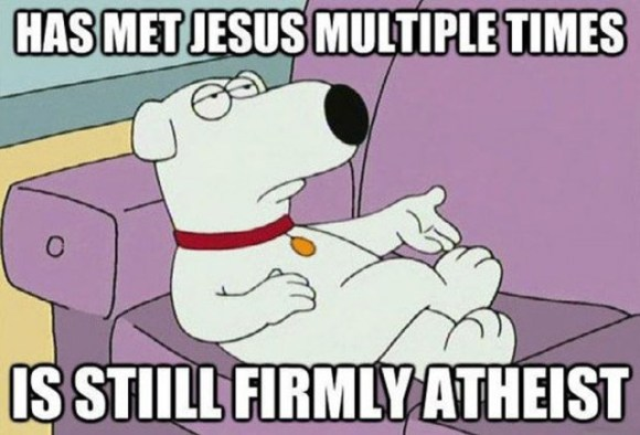 32 Examples of Funny Cartoon Logic ~ Brian from Family Guy: Met Jesus Multiple Times, Still an Athiest