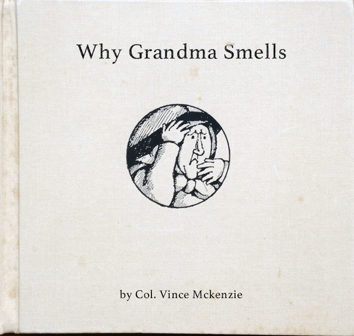 Why Grandma Smells ~ Classic Inappropriate Bad Childrens Books