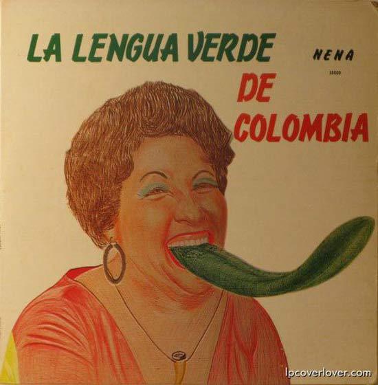 La Lengua verde de Columbia Nena ~ Funny, Creepy Bad Album Cover Art