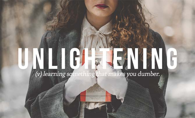 Brilliant New Words That Need To Be Added to the Dictionary: Enlightening