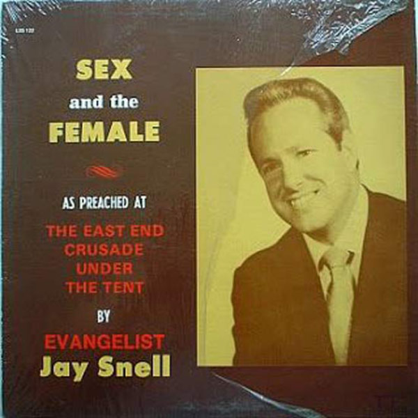 20 of the Worst Bad Album Covers~ Sex and the Female, Evangelist Jay Snell