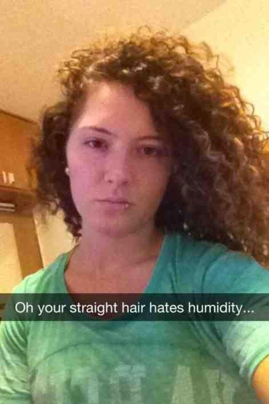 Funny Snapchats~ straight hair hates humidity