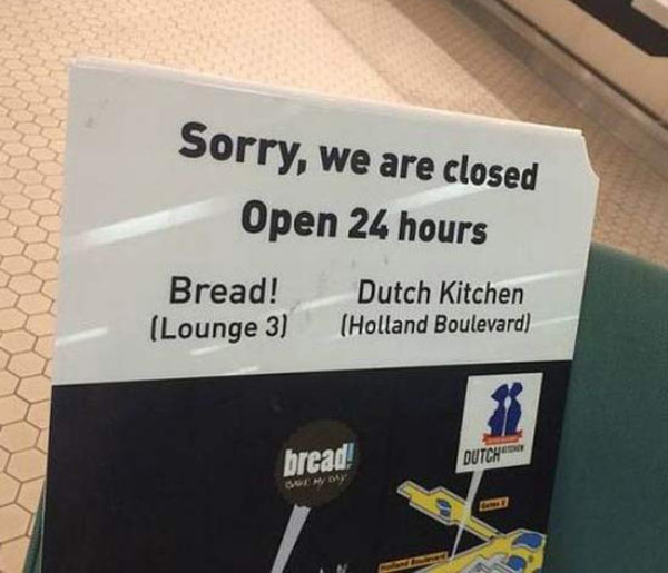 Sorry we're closed open 24 hours ~ Funny You Had One Job Fails
