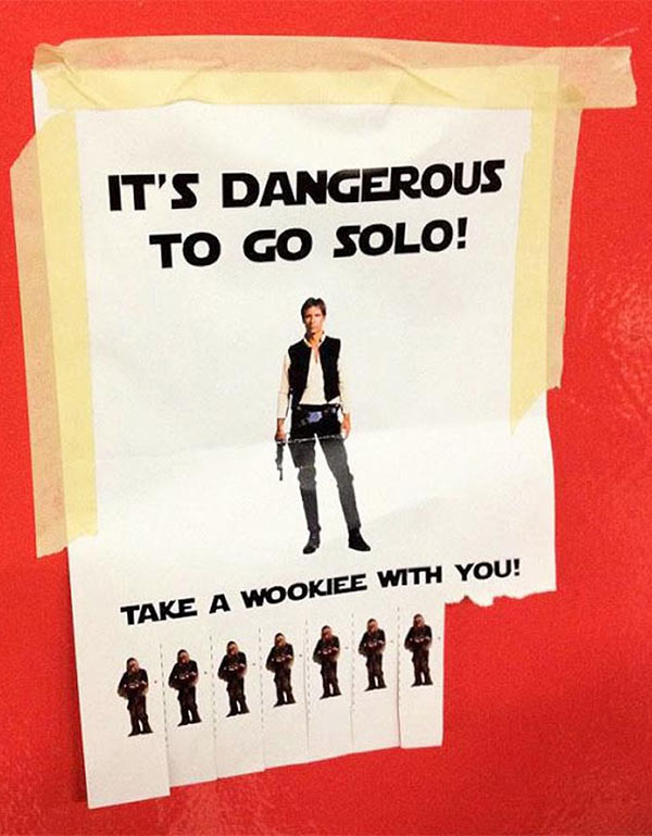 Funny pics~ take on sign~ Dangerous to go Solo, Take a rookie ~ star wars