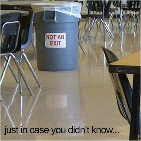 Funny Pics~ not an exit sign on trash can