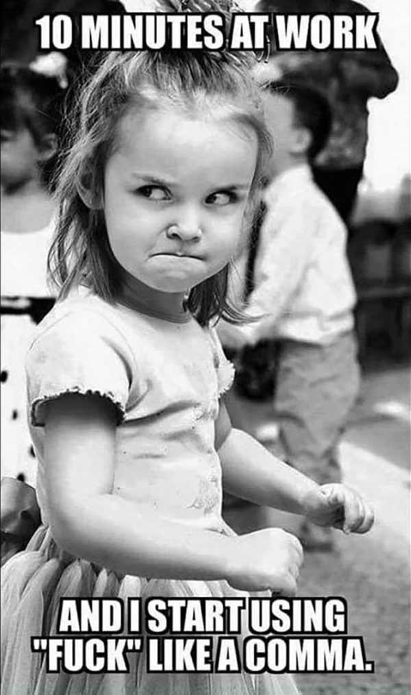 Funny Pics & Memes ~ angry baby 10 minutes late for work