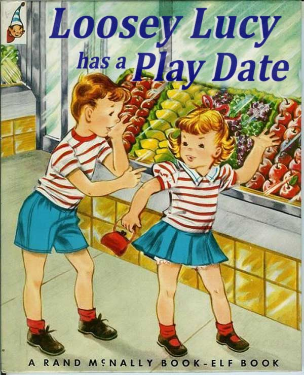 17 Inappropriate Classic Children's Books ~ Loosey Lucy Play Date