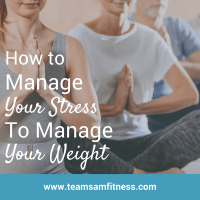 How to Manage Your Stress to Manage Your Weight