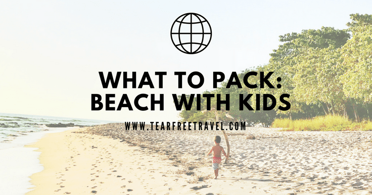 What to pack for a stress free trip to the beach with kids