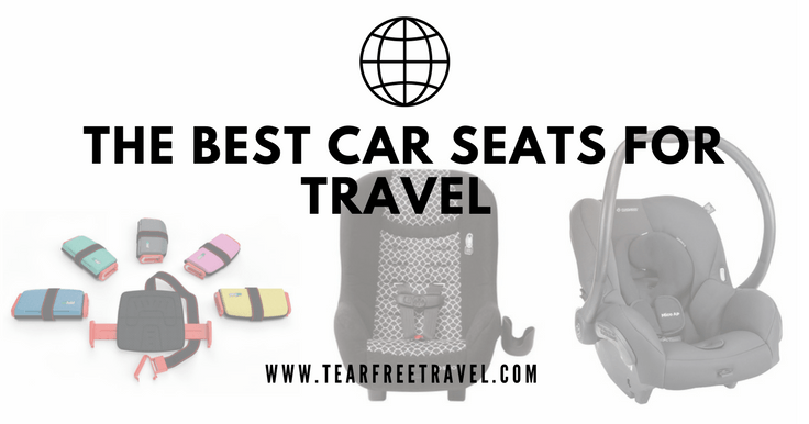 The Best Car Seat for Travel (For Every Age!)