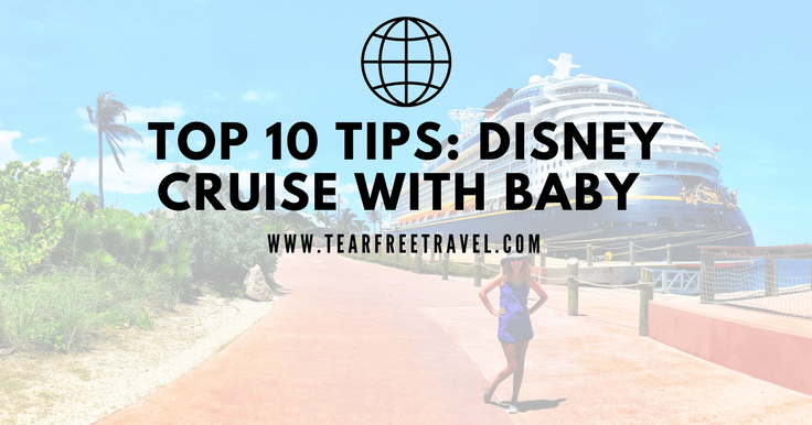 Top 10 Tips for a Disney Cruise with a Baby