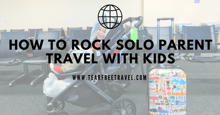 One Parent Holidays: How to Rock Single Parent Travel With Your Child
