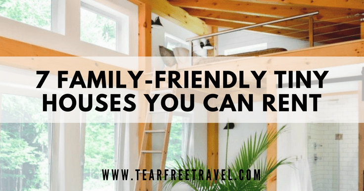 10 Awesome Family Friendly Tiny Houses You Can Rent