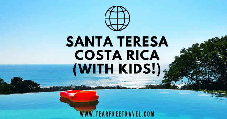 The Complete Guide to Santa Teresa Costa Rica