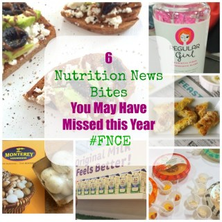 6 Nutrition News Bites You May Have Missed this Year   My Findings at #FNCE