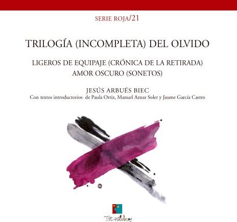 Trilogía (incompleta) del olvido de Jesús Arbúes Biec