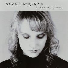 Close Your Eyes - Sarah McKenzie