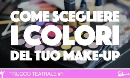 Come scegliere i colori del tuo make-up