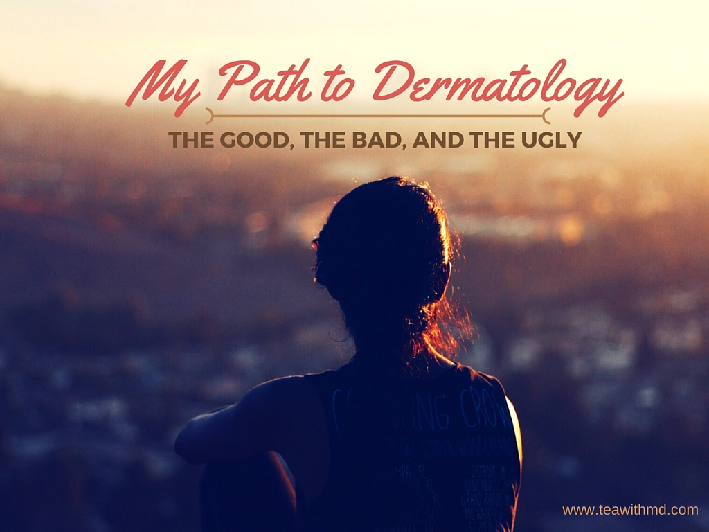 The Ups & Downs in My Path to Dermatology