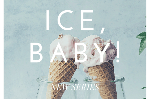 Ice ice Baby! New series: delicious summer ice creams and refreshing summer sorbets