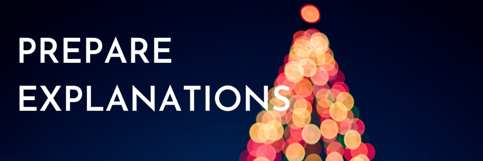 Combining Christmas cultures: Tip 6 - prepare your explanations, to explain why something does or does not happen or what there are the inconsistencies.