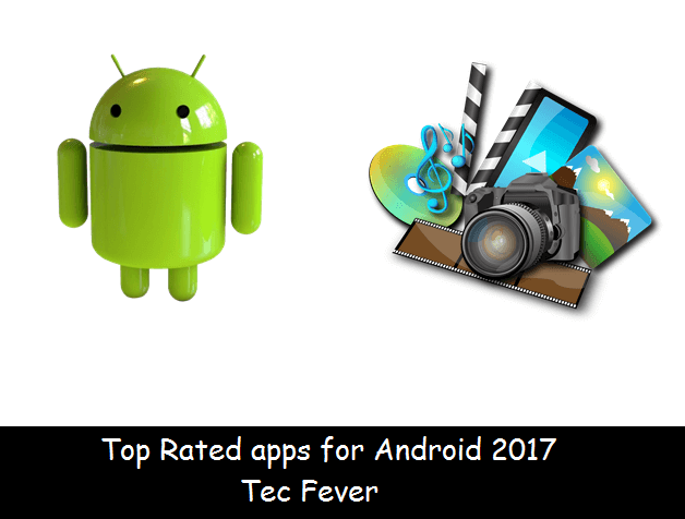 Top Rated Android Apps in 2016 5 Apps -Tec Fever
