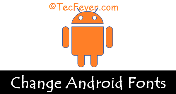 Change Android Font Without Root Access