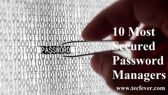 10 Most Secured Password Managers
