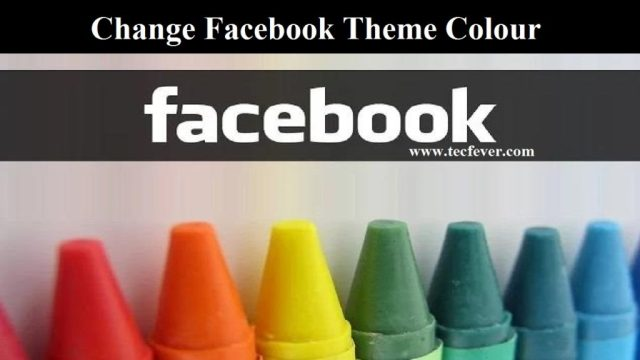 Change Facebook Theme Colour