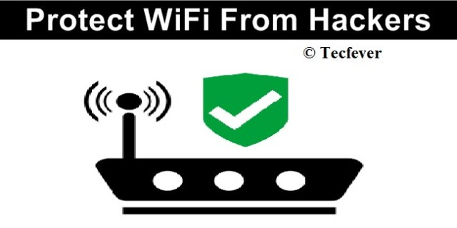 Tips To Secure WiFi Network From Hackers (10 Tips)